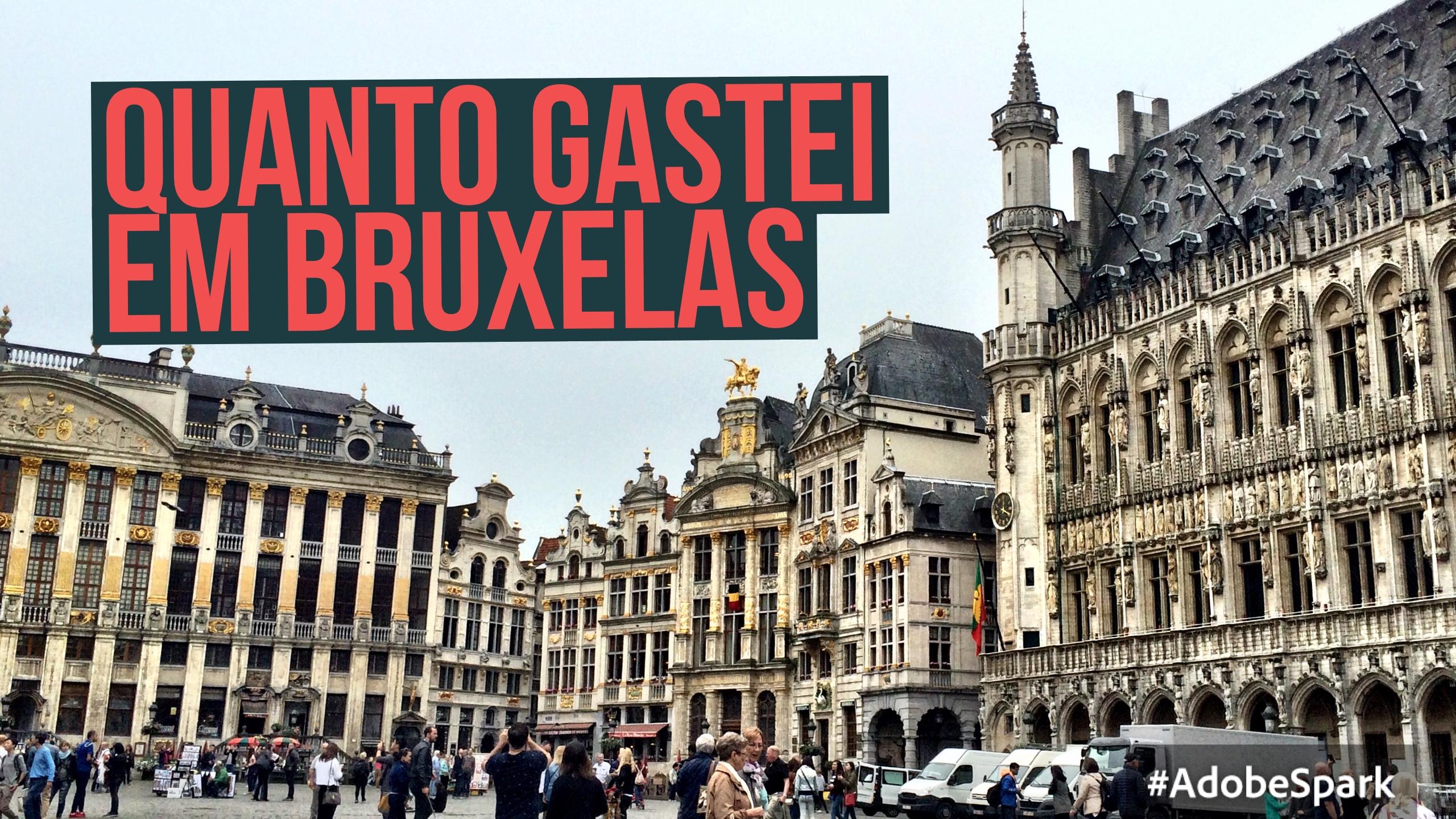 10 horas em Bruxelas – Quanto custou?